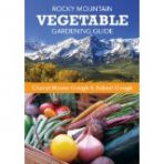 Book: Rocky Mountain Vegetable Gardening Guide by Cheryl Moore-Gough